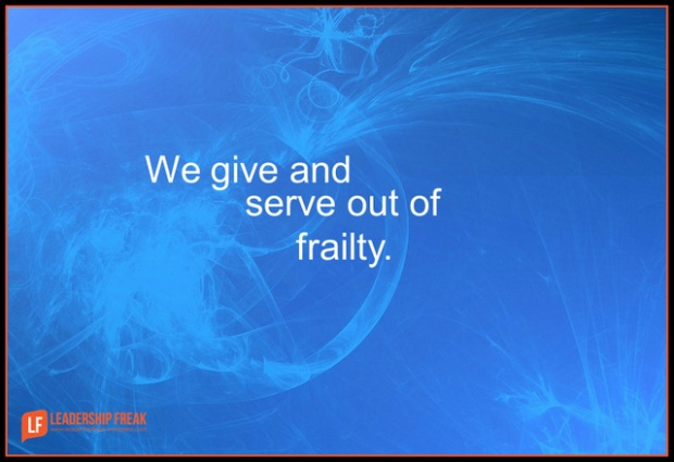 we give and serve out of frailty.png-001