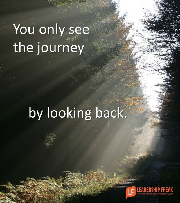 you only see the journey by looking back