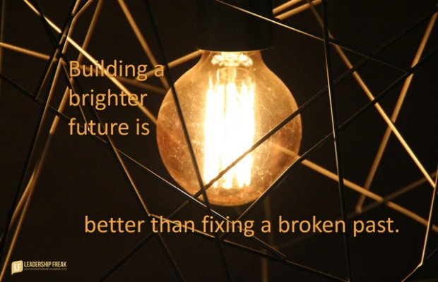 building a brighter future is better than fixing a broken past.png