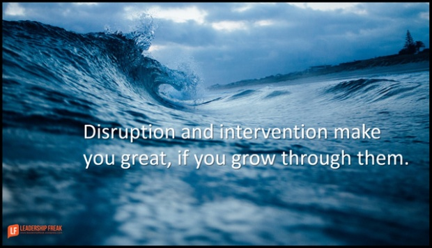 disruption and intervention make you great if you grow through them.png
