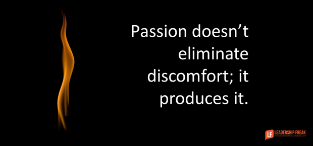 passion doesn't eliminate discomfort it produces it