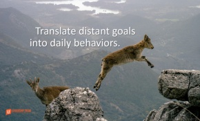 translate distant goals into daily behaviors.png