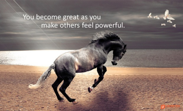 you become great as you make others feel powerful.png