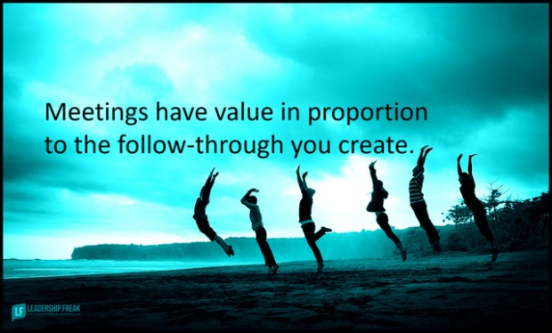 meetings have value in proportion to the follow-through you create.png