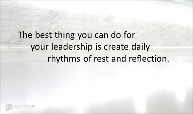 the best thing you can do for your leadership is create daily rhythms of rest and reflection.png