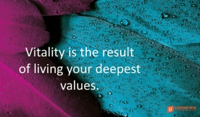vitality is the result of living your deepest values.png