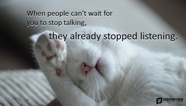 when people can't wait for you to stop talking they already stopped listening.png