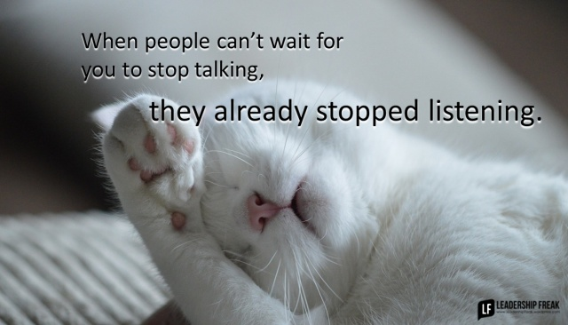 7 Reasons People Can't Wait for you to Stop Talking | Leadership Freak