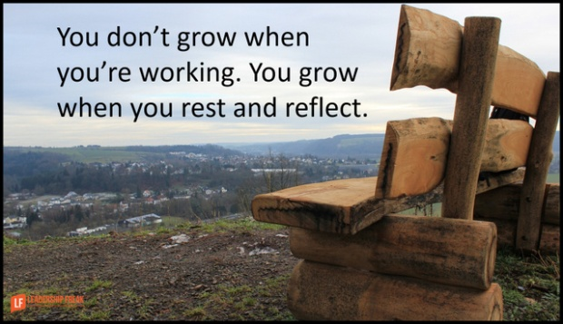 you don't grow when you work. You grow when you rest and reflect.png-001