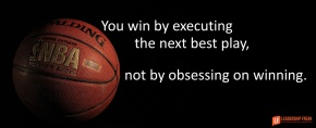you win by executing the next best play not by obsessing on winning.png