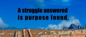 a struggle answered is purpose found.png