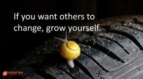 if you want others to change grow yourself.png