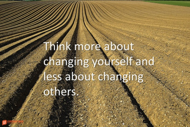 think more about changing yourself and less about changing others.png