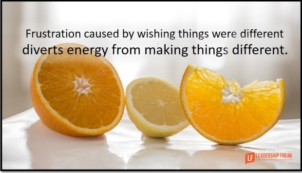 frustration caused by wishing things were different diverts energy from making things different