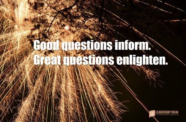 good questions inform - great questions enlighten
