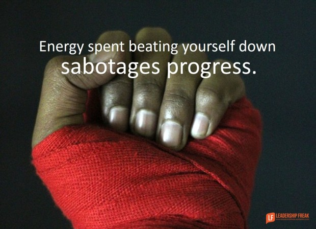 energy spent beating yourself down sabotages progress