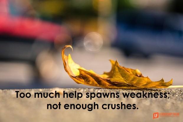 too much help spawns weakness
