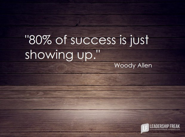 80% of success is just showing up