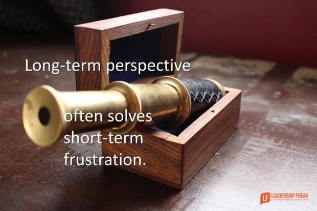 long-term perspective often solves short-term frustration