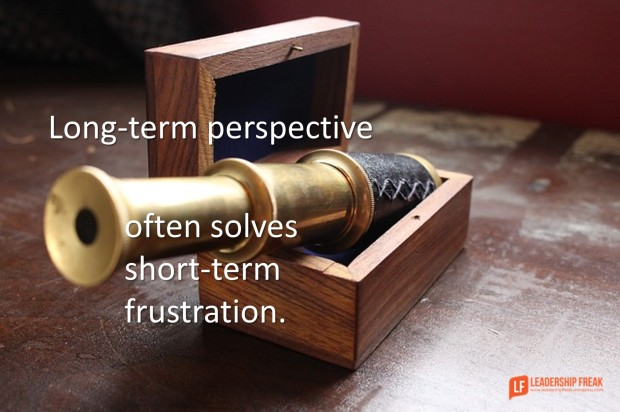long-term perspective often solves short-term frustration
