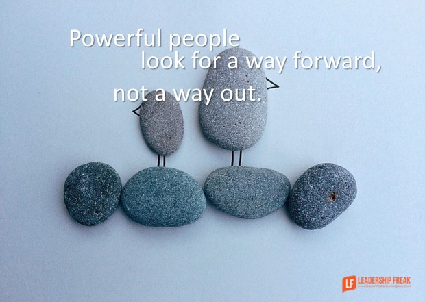 powrful people look for a way forward not a way out