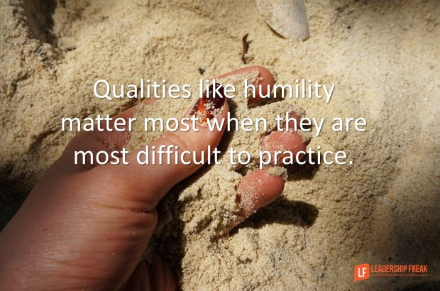 qualities like humility are most essential when they are most difficult to practice