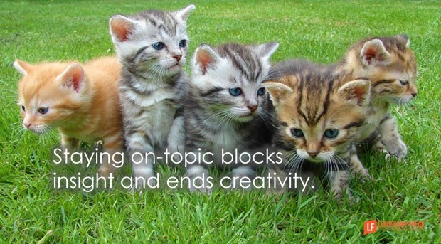Staying on-topic blocks insight and ends creativity