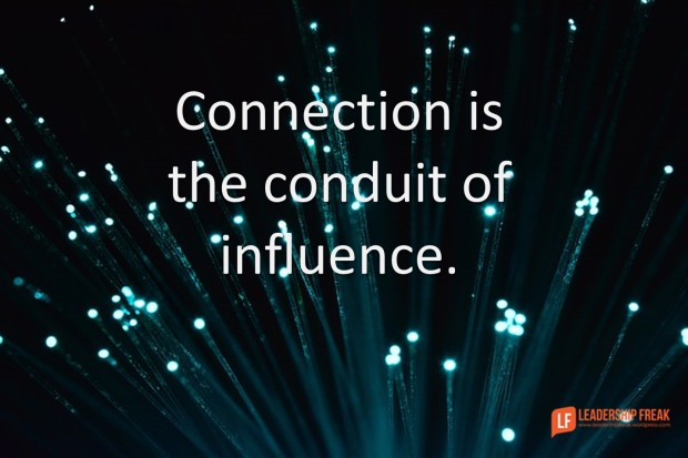 connection is the conduit of influence