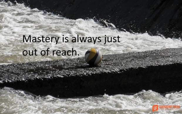 mastery is always just out of reach