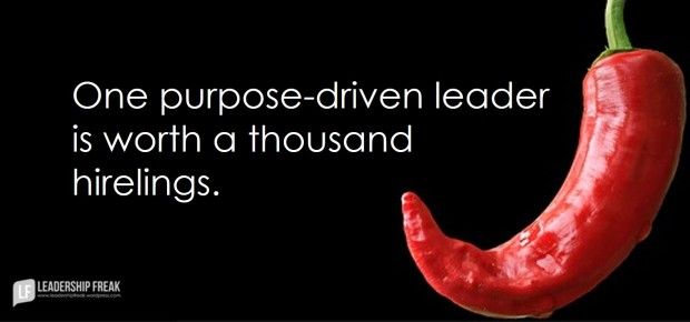 one purpose-driven leader is worth a thousand hirelings