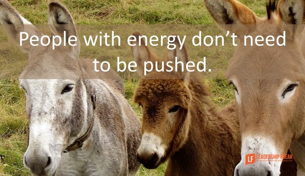 people with energy don't need to be pushed