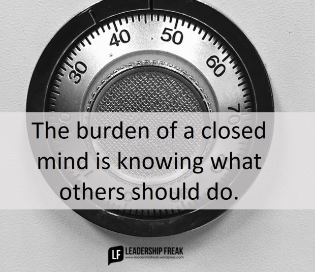 the burden of a closed mind is knowing what others should do