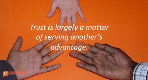 trust is largely a matter of serving another's advantage