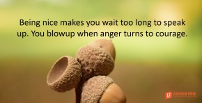 being-nice-makes-you-wait-too-long-to-speak-up