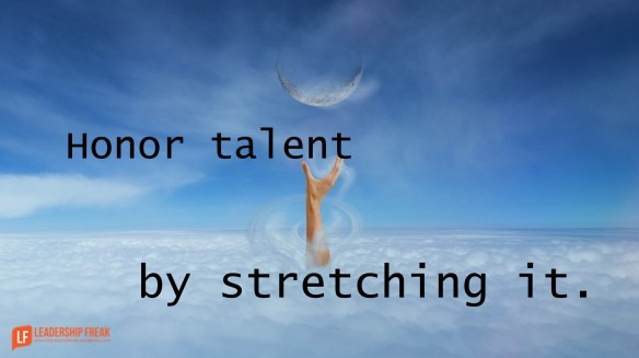 honor-talent-by-stretching-it