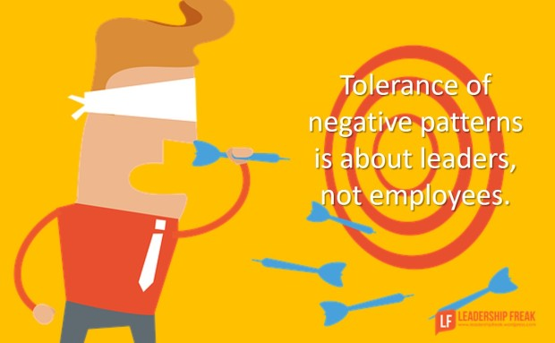 tolerance of negative patterns is about leaders not employees