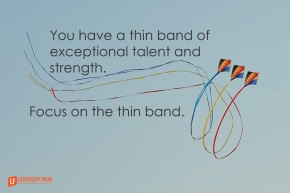 you-have-a-thin-band-of-exceptional-talent-and-strength-focus-on-the-thin-band