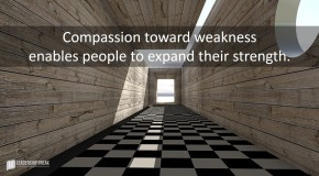 compassion-toward-weakness-enables-people-to-expand-their-strength