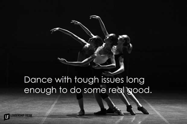 dance-with-tough-issues-long-enough-to-do-some-real-good