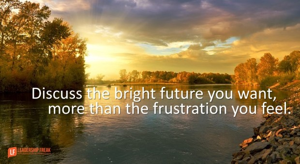 discuss-the-bright-future-you-want-more-than-the-frustation-you-feel