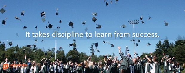 it-takes-discipline-to-learn-from-success