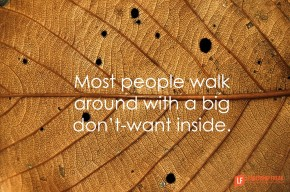 most-people-walk-around-with-a-big-dont-want-inside
