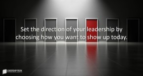 set-the-direction-of-your-leadership-by-choosing-how-you-want-to-show-up-today