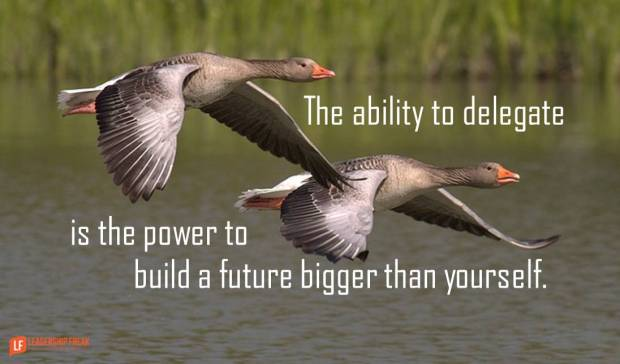 the-ability-to-delegate-is-the-power-to-build-a-future-bigger-than-yourself