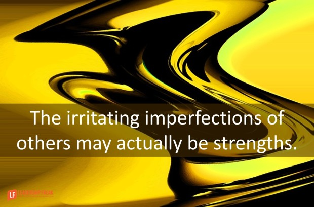 the-irritating-imperfections-of-others-may-actually-be-strengths