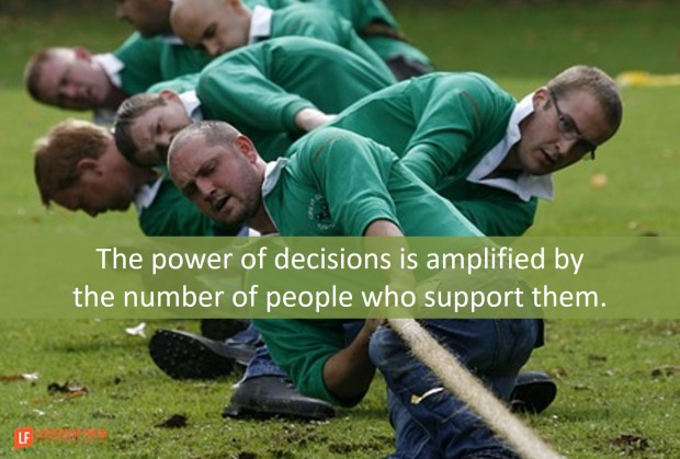 the-power-of-decisions-is-amplified-by-the-number-of-people-who-support-them