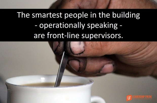 the-smartest-people-in-the-building-operationally-speaking-are-front-lind-supervisors