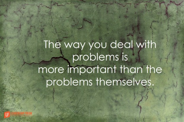 the-way-you-deal-with-problems-is-more-important-than-the-problems-themselves