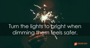 turn-the-lights-to-bright-when-dimming-them-feels-safer
