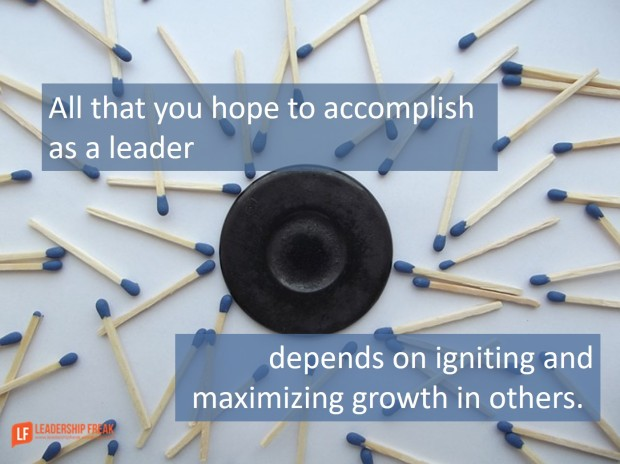 all-that-you-hope-to-accomplish-as-a-leader-depends-on-igniting-and-maximizing-growth-in-others